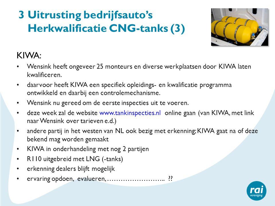 3 Uitrusting bedrijfsauto's Herkwalificatie CNG-tanks (3) KIWA: Wensink heeft ongeveer 25 monteurs en diverse werkplaatsen door KIWA laten kwalificere