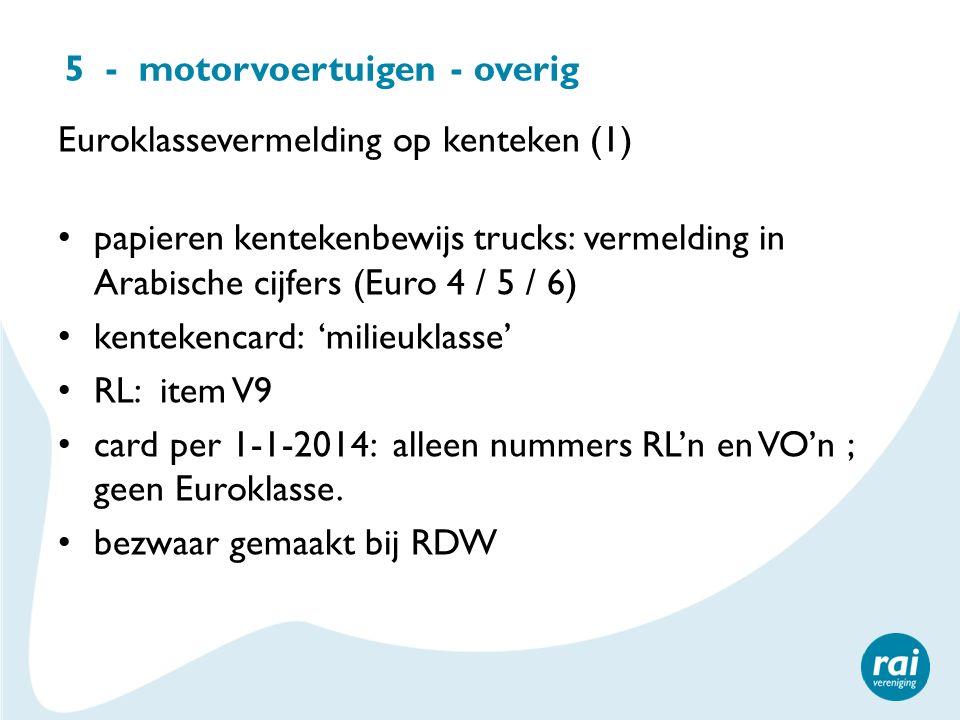 5 - motorvoertuigen - overig Euroklassevermelding op kenteken (1) papieren kentekenbewijs trucks: vermelding in Arabische cijfers (Euro 4 / 5 / 6) ken
