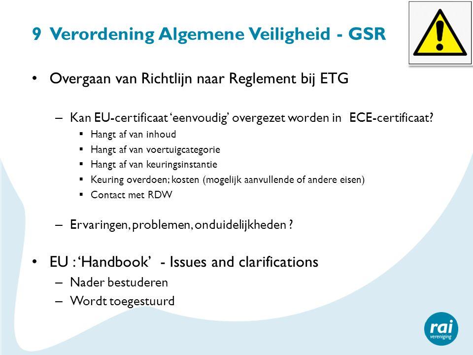 Overgaan van Richtlijn naar Reglement bij ETG – Kan EU-certificaat 'eenvoudig' overgezet worden in ECE-certificaat?  Hangt af van inhoud  Hangt af v