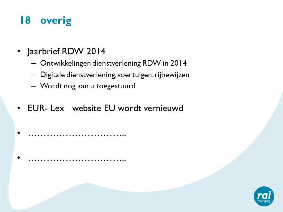 18 overig Jaarbrief RDW 2014 – Ontwikkelingen dienstverlening RDW in 2014 – Digitale dienstverlening, voertuigen, rijbewijzen – Wordt nog aan u toeges
