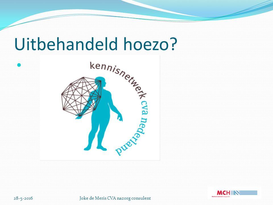 28-5-2016Joke de Meris CVA nazorg consulent Belangrijk aandachtsgebied lichamelijk functioneren sociale participatie, arbeid en dagbesteding cognitie, gedrag en emotie communicatie Depressie Vermoeidheid relatie en zorglast mantelzorg kwaliteit van leven Zorgtevredenheid meetinstrumenten barthel index (bi) (http://www.fysiovragenlijst.nl/docs/pdf/Barthel%20Index.pdfhttp://www.fysiovragenlijst.nl/docs/pdf/Barthel%20Index.pdf instrumental activities of daily living (iadl, origineel van lawton en brody) http://info.toolkitdementie.nl/Flex/Site/Download.aspx?ID=6865 modified rankin scale (mrs) http://www.zorgaanbiederswb.nl/files/bestanden/Stroke_Service/mRS_interview_met_inleiding_Kennisnet werk_versie__dec_2010.pdf delta frenchay activities index (delta-fai) http://www.meetinstrumentenzorg.nl/portals/0/bestanden/76_3.pdf http://www.meetinstrumentenzorg.nl/portals/0/bestanden/76_3.pdf utrechtse schaal voor evaluatie van revalidatie-participatie (user- p http://www.dehoogstraat.nl/images/products/221/USER-Participatie.pdf ) http://www.dehoogstraat.nl/images/products/221/USER-Participatie.pdf checklijst voor cognitie en emotie-24 (clce-24) www.revalidatiegeneeskunde.nl/.../Checklist-cognitie-emotie-www.revalidatiegeneeskunde.nl/.../Checklist-cognitie-emotie-...