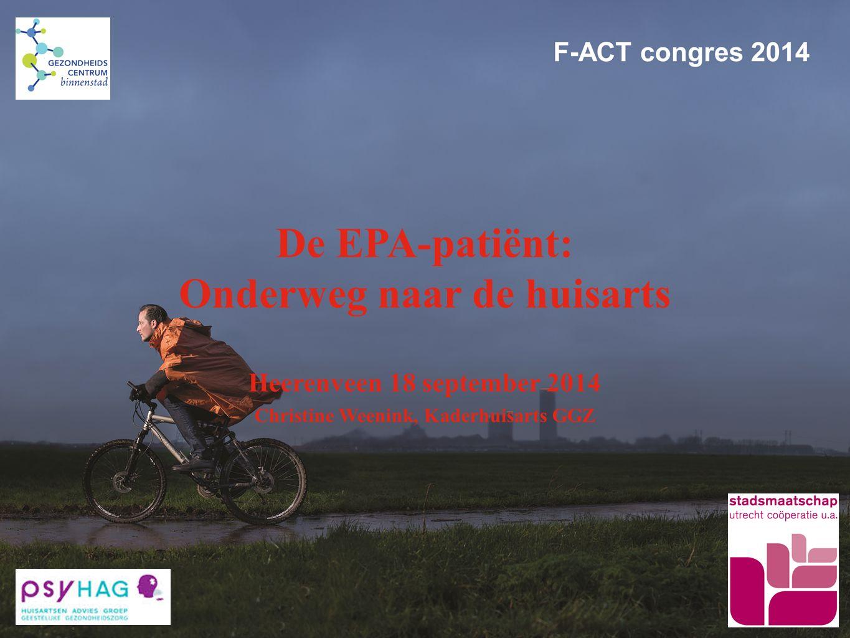De EPA-patiënt: Onderweg naar de huisarts Heerenveen 18 september 2014 Christine Weenink, Kaderhuisarts GGZ