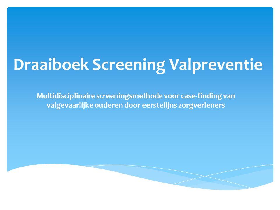 Draaiboek Screening Valpreventie Multidisciplinaire screeningsmethode voor case-finding van valgevaarlijke ouderen door eerstelijns zorgverleners