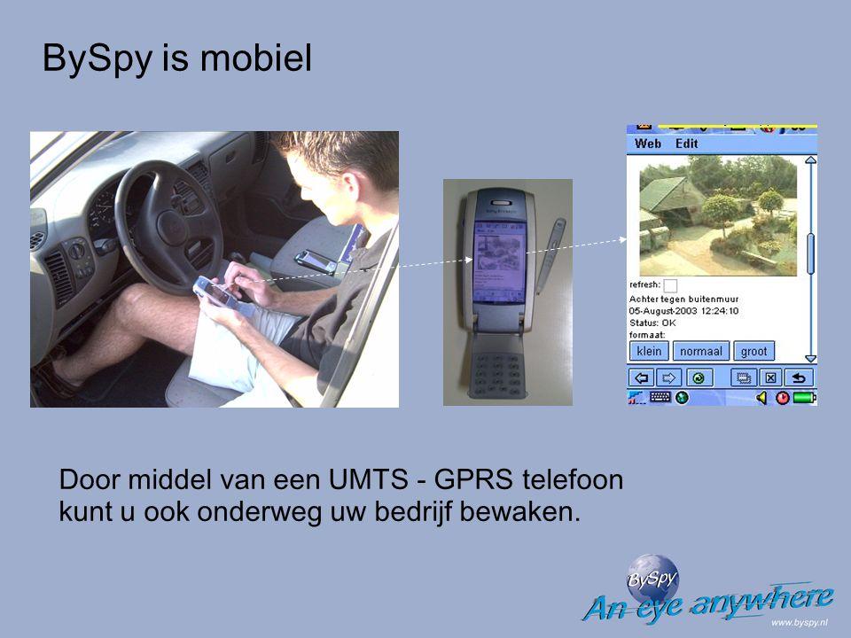 BySpy is mobiel Door middel van een UMTS - GPRS telefoon kunt u ook onderweg uw bedrijf bewaken.