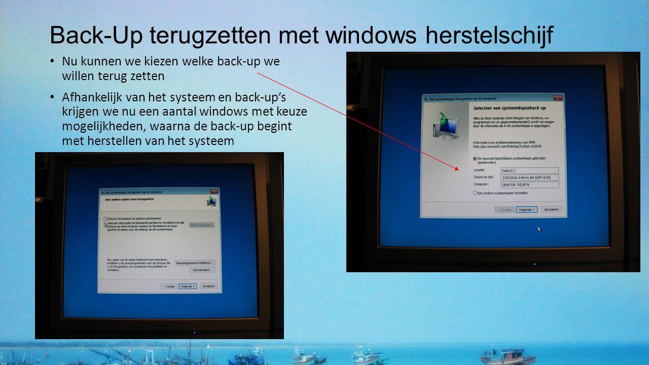 Back-Up terugzetten met windows herstelschijf Nu kunnen we kiezen welke back-up we willen terug zetten Afhankelijk van het systeem en back-up's krijgen we nu een aantal windows met keuze mogelijkheden, waarna de back-up begint met herstellen van het systeem