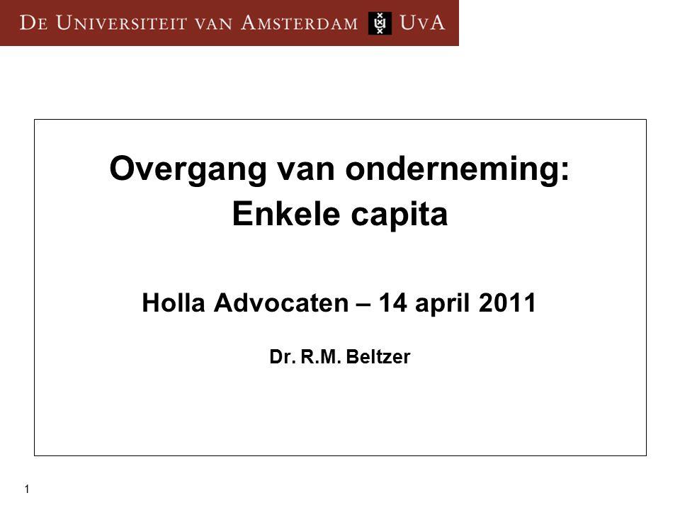 1 Overgang van onderneming: Enkele capita Holla Advocaten – 14 april 2011 Dr. R.M. Beltzer