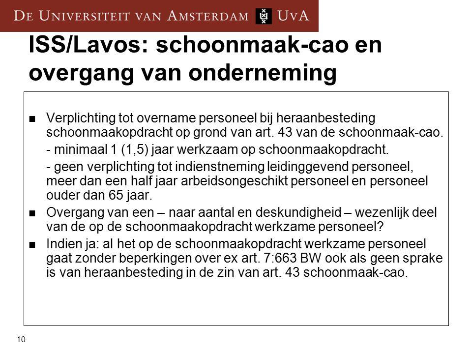 10 ISS/Lavos: schoonmaak-cao en overgang van onderneming Verplichting tot overname personeel bij heraanbesteding schoonmaakopdracht op grond van art.