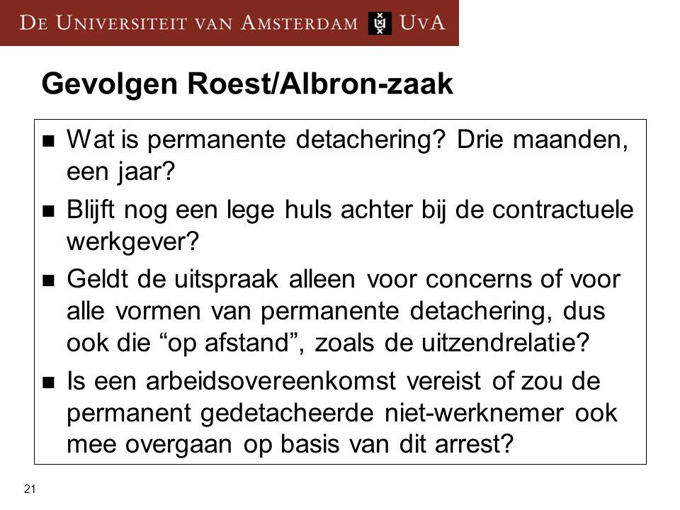 21 Gevolgen Roest/Albron-zaak Wat is permanente detachering.