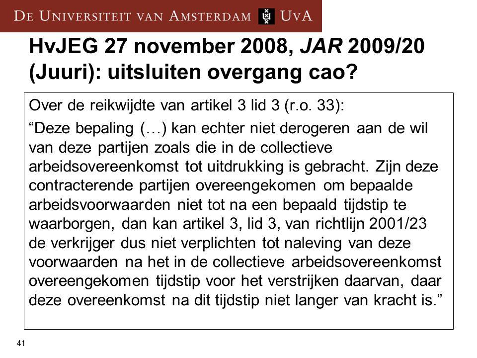 41 HvJEG 27 november 2008, JAR 2009/20 (Juuri): uitsluiten overgang cao.
