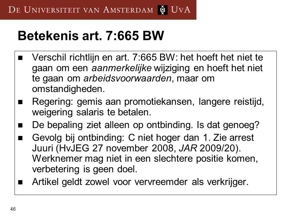 46 Betekenis art. 7:665 BW Verschil richtlijn en art.