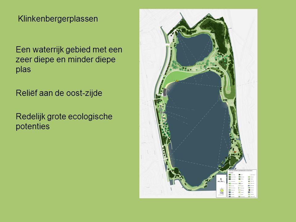 Klinkenbergerplassen Een waterrijk gebied met een zeer diepe en minder diepe plas Reliëf aan de oost-zijde Redelijk grote ecologische potenties