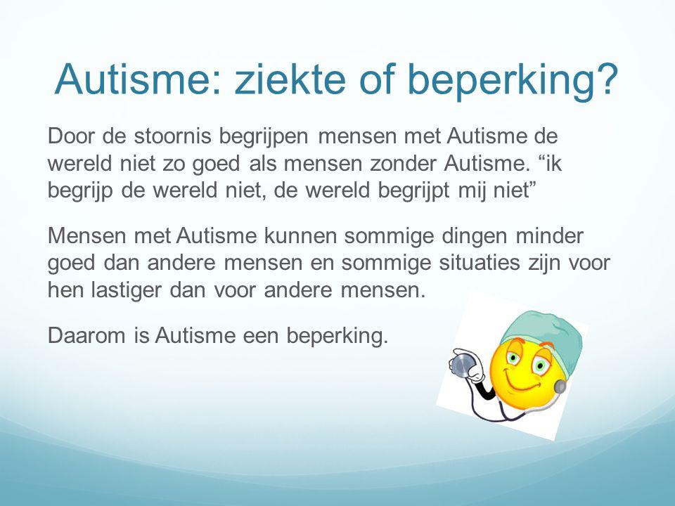 """Autisme: ziekte of beperking? Door de stoornis begrijpen mensen met Autisme de wereld niet zo goed als mensen zonder Autisme. """"ik begrijp de wereld ni"""