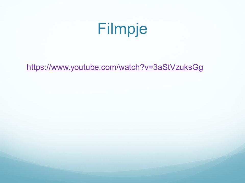 Filmpje https://www.youtube.com/watch?v=3aStVzuksGg