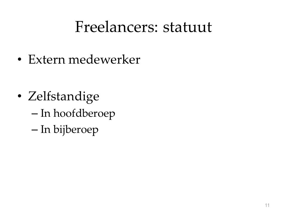Freelancers: statuut Extern medewerker Zelfstandige – In hoofdberoep – In bijberoep 11