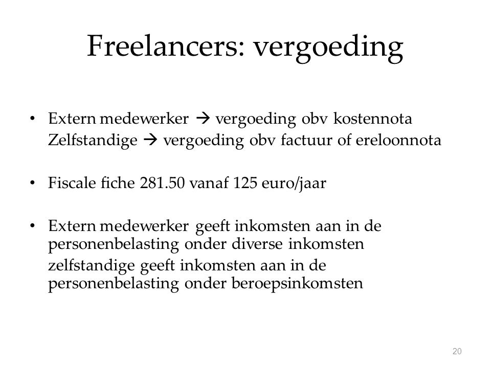 Freelancers: vergoeding Extern medewerker  vergoeding obv kostennota Zelfstandige  vergoeding obv factuur of ereloonnota Fiscale fiche 281.50 vanaf