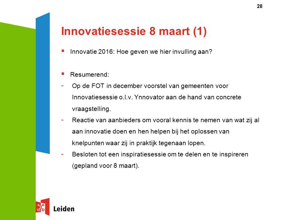 Innovatiesessie 8 maart (1)  Innovatie 2016: Hoe geven we hier invulling aan.