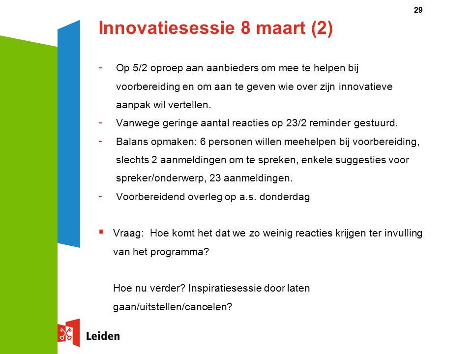 Innovatiesessie 8 maart (2) - Op 5/2 oproep aan aanbieders om mee te helpen bij voorbereiding en om aan te geven wie over zijn innovatieve aanpak wil vertellen.