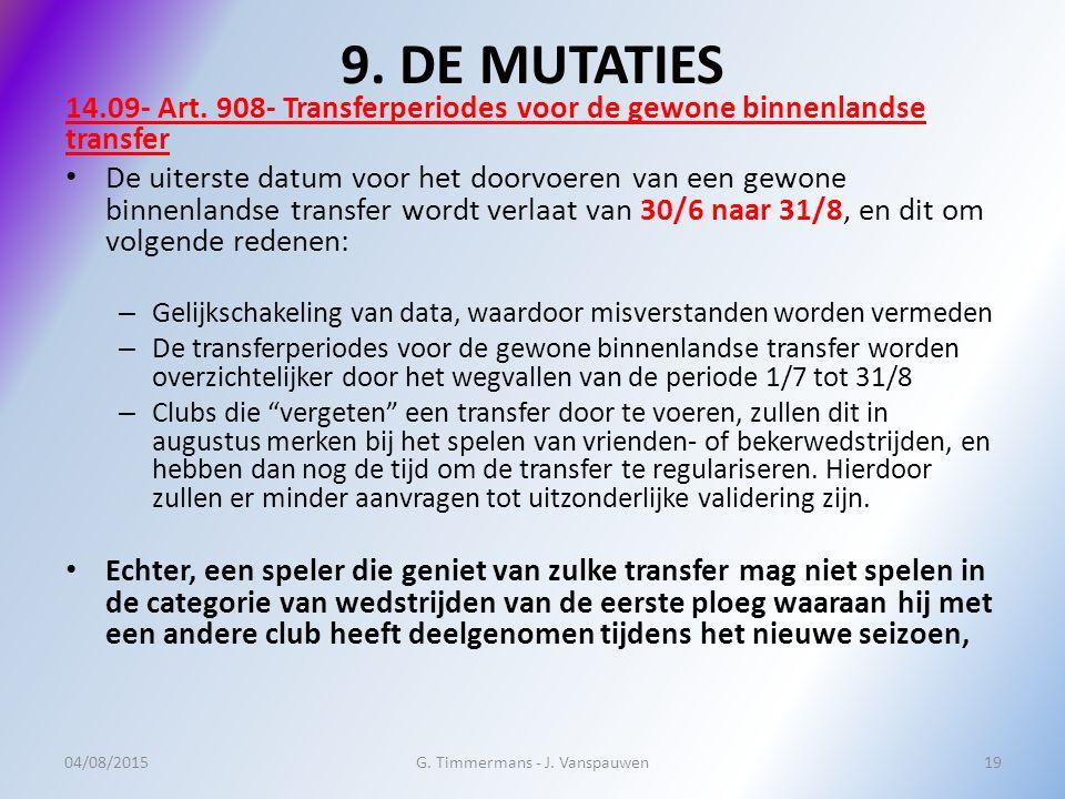 9. DE MUTATIES 14.09- Art. 908- Transferperiodes voor de gewone binnenlandse transfer De uiterste datum voor het doorvoeren van een gewone binnenlands