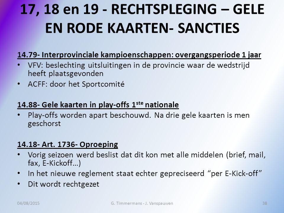 17, 18 en 19 - RECHTSPLEGING – GELE EN RODE KAARTEN- SANCTIES 14.79- Interprovinciale kampioenschappen: overgangsperiode 1 jaar VFV: beslechting uitsl