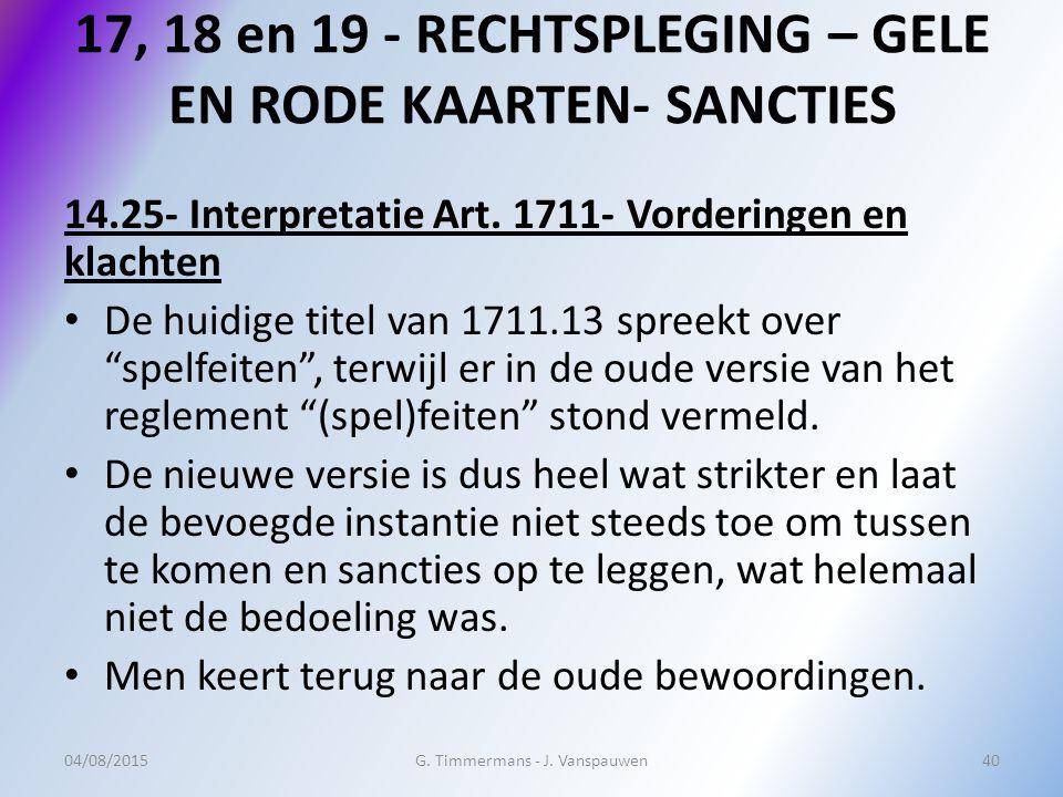 17, 18 en 19 - RECHTSPLEGING – GELE EN RODE KAARTEN- SANCTIES 14.25- Interpretatie Art. 1711- Vorderingen en klachten De huidige titel van 1711.13 spr