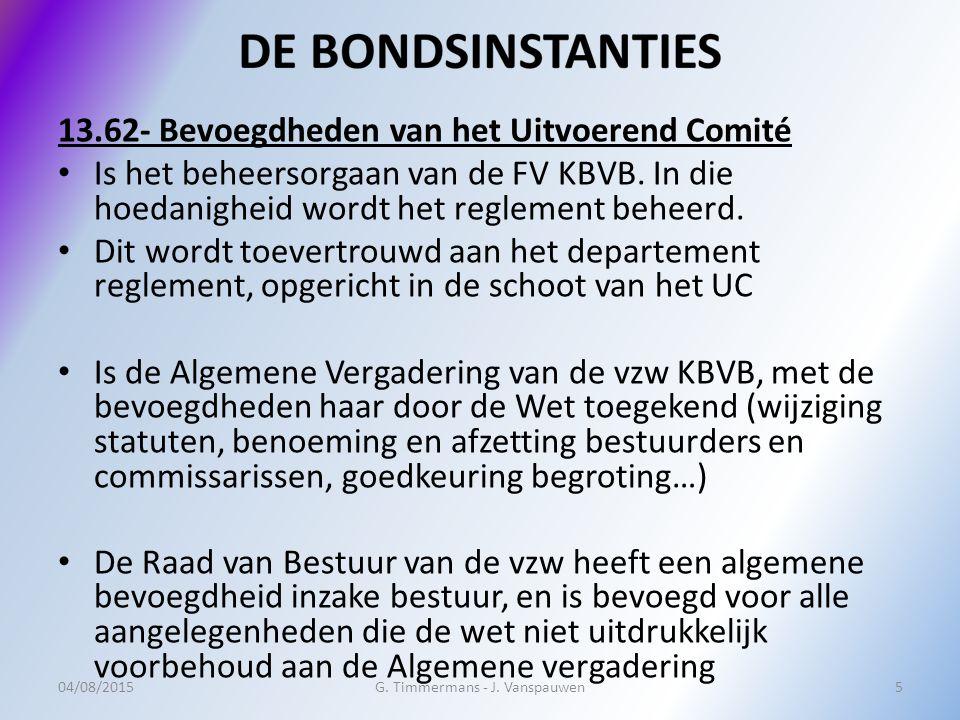 13.62- Bevoegdheden van het Uitvoerend Comité Is het beheersorgaan van de FV KBVB. In die hoedanigheid wordt het reglement beheerd. Dit wordt toevertr