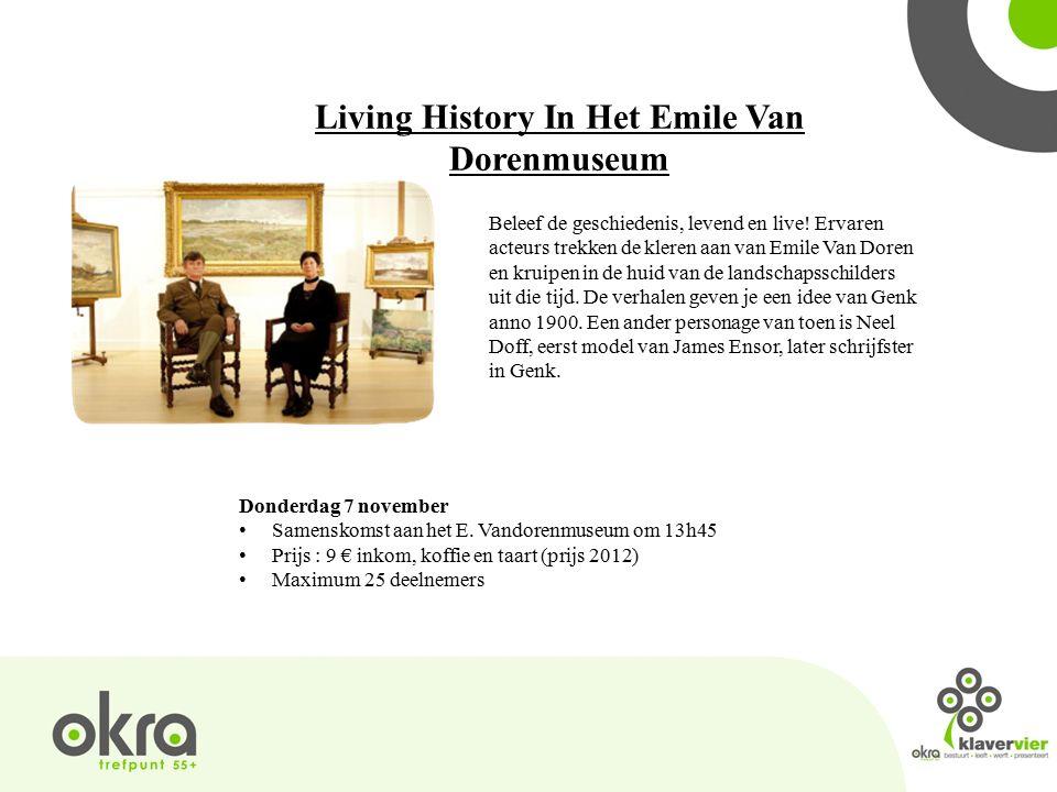 Living History In Het Emile Van Dorenmuseum Beleef de geschiedenis, levend en live.