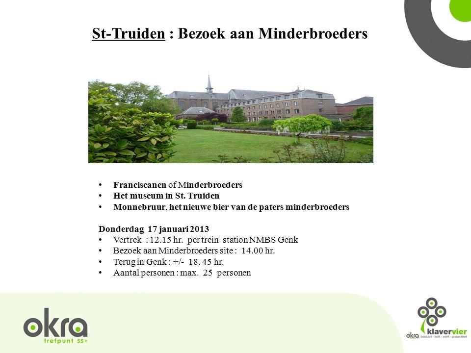 St-Truiden : Bezoek aan Minderbroeders Franciscanen of Minderbroeders Het museum in St.