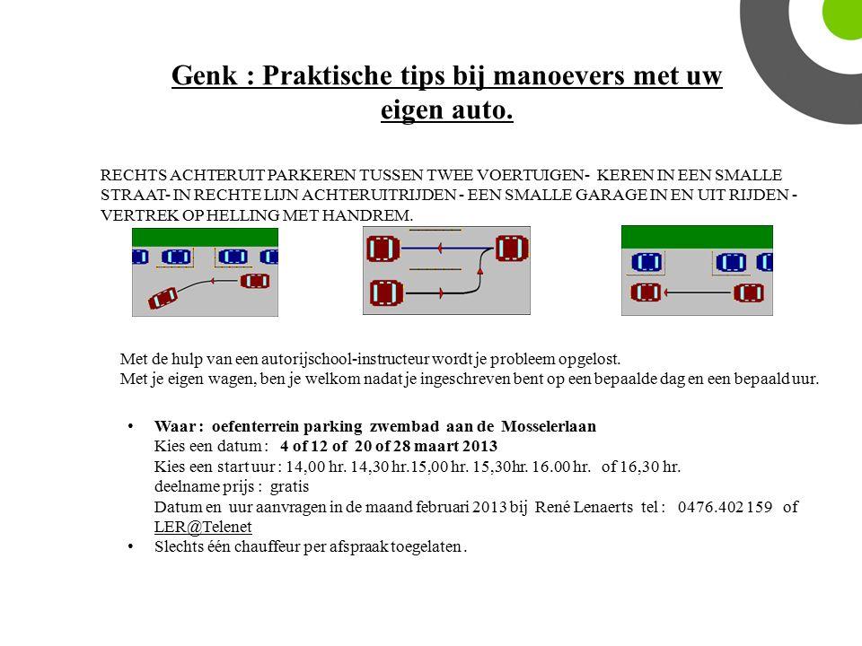 Genk : Praktische tips bij manoevers met uw eigen auto.