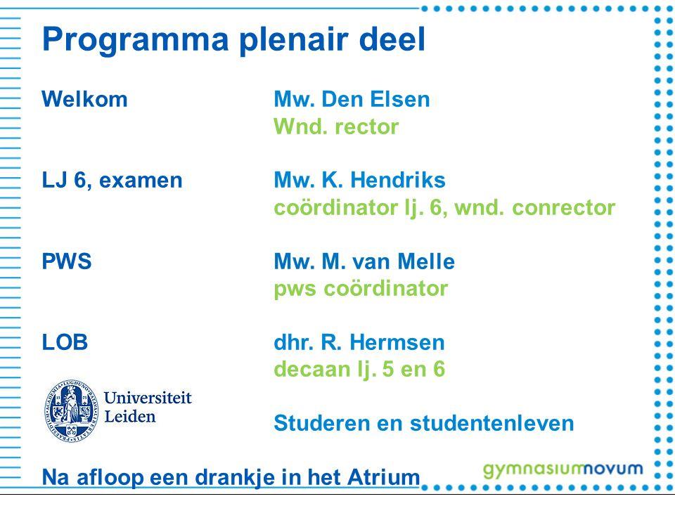 Programma plenair deel WelkomMw. Den Elsen Wnd. rector LJ 6, examenMw.