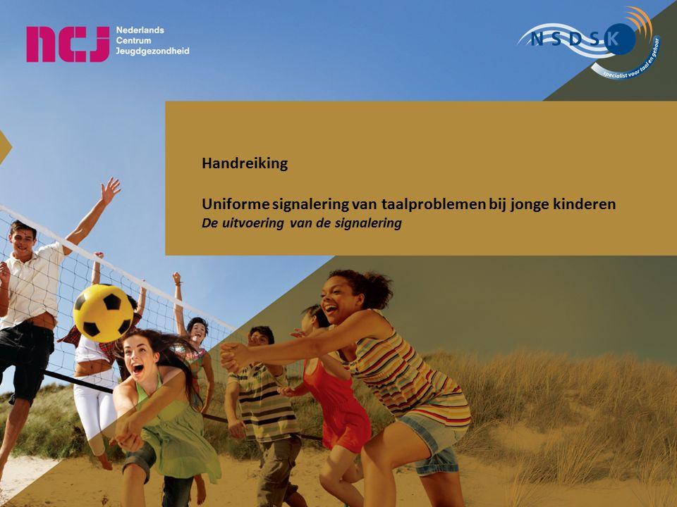 Inhoud van de scholing 1.Normale taalontwikkeling 1.Signalering middels het uniform protocol 2