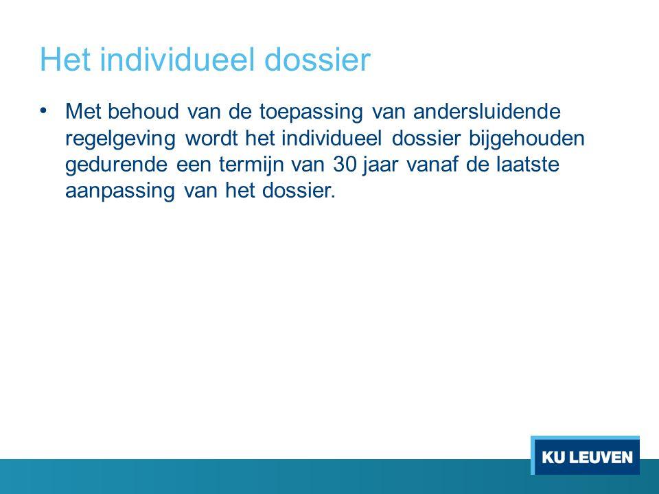 Het individueel dossier Met behoud van de toepassing van andersluidende regelgeving wordt het individueel dossier bijgehouden gedurende een termijn van 30 jaar vanaf de laatste aanpassing van het dossier.