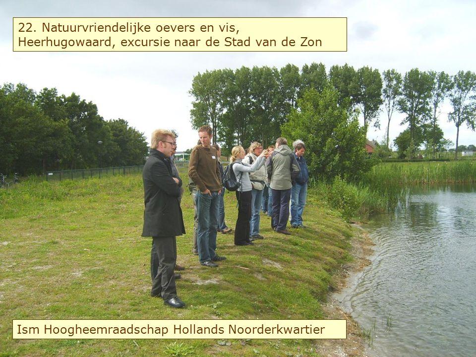 22. Natuurvriendelijke oevers en vis, Heerhugowaard, excursie naar de Stad van de Zon Ism Hoogheemraadschap Hollands Noorderkwartier