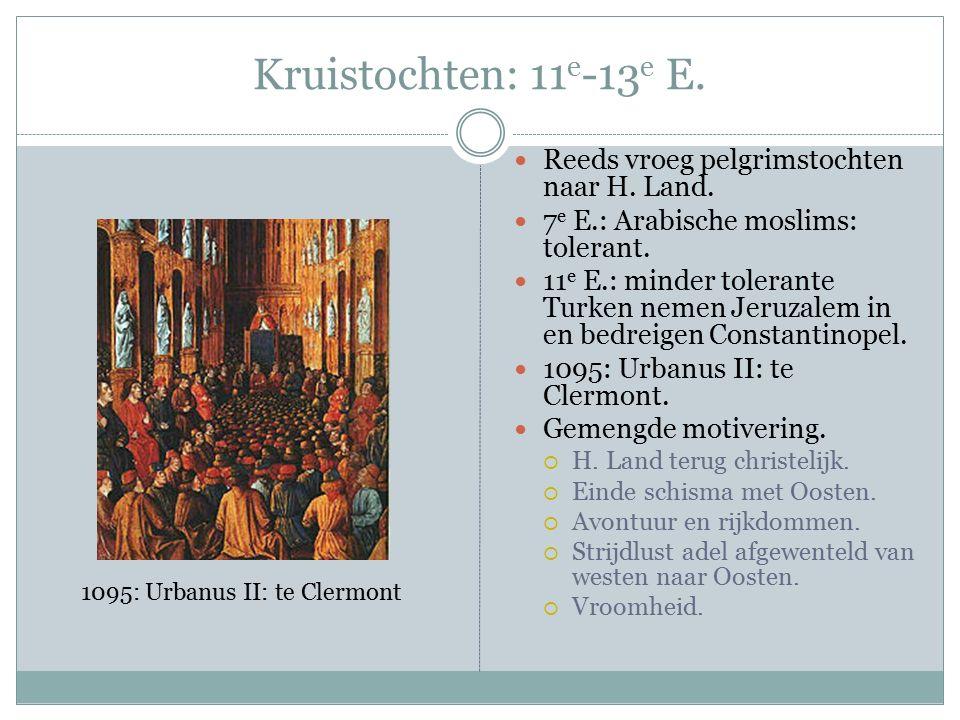 Kruistochten: 11 e -13 e E. Reeds vroeg pelgrimstochten naar H.