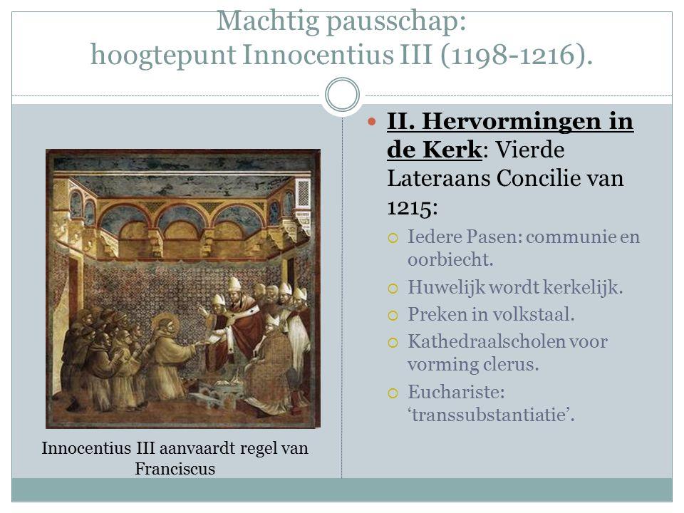 Machtig pausschap: hoogtepunt Innocentius III (1198-1216).