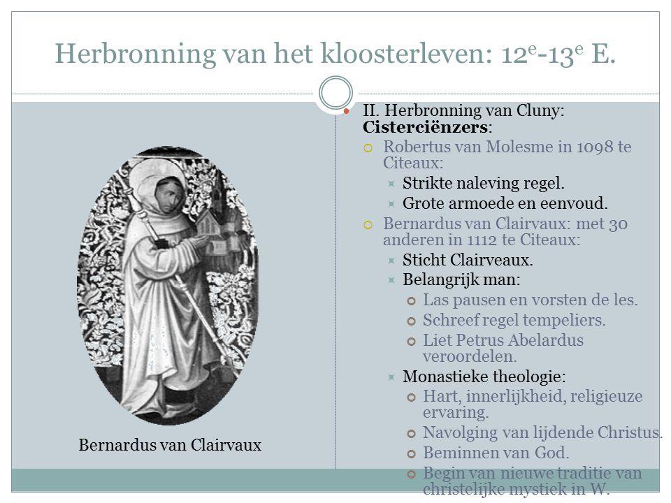 Herbronning van het kloosterleven: 12 e -13 e E. II.