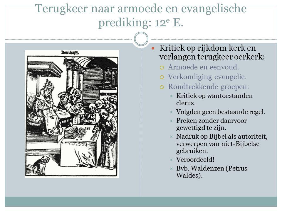 Terugkeer naar armoede en evangelische prediking: 12 e E.