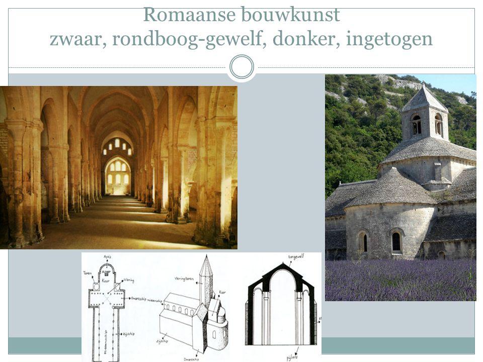 Romaanse bouwkunst zwaar, rondboog-gewelf, donker, ingetogen