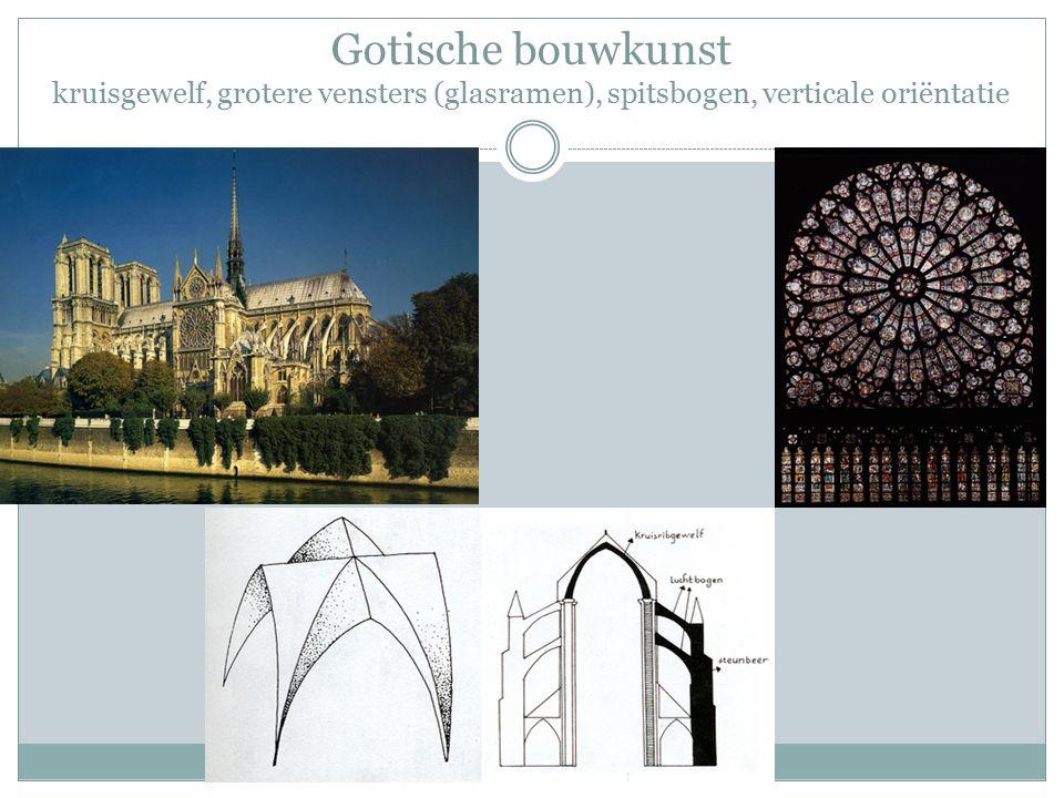 Gotische bouwkunst kruisgewelf, grotere vensters (glasramen), spitsbogen, verticale oriëntatie