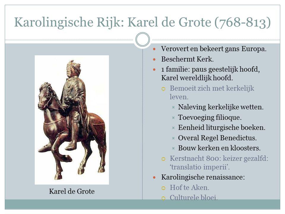 Karolingische Rijk: verbrokkeling in 9 de eeuw Lodewijk de Vrome verdeelt rijk onder drie zonen: begin oorlogen.
