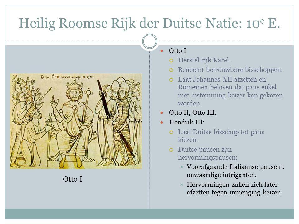 Heilig Roomse Rijk der Duitse Natie: 10 e E. Otto I  Herstel rijk Karel.