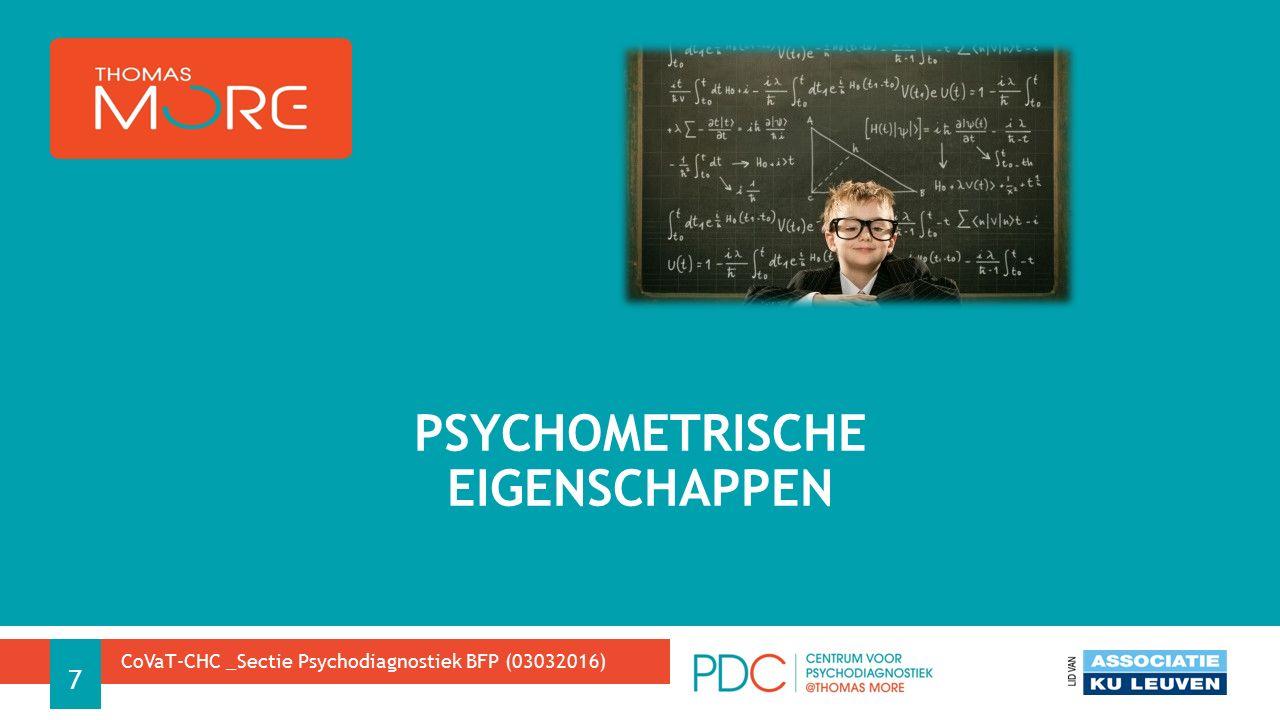PSYCHOMETRISCHE EIGENSCHAPPEN CoVaT-CHC _Sectie Psychodiagnostiek BFP (03032016) 7