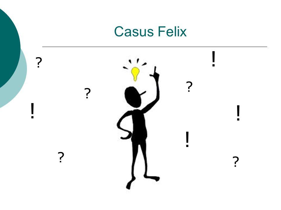 Casus Felix ! ! ! !