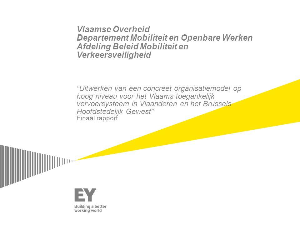 Vlaamse Overheid Departement Mobiliteit en Openbare Werken Afdeling Beleid Mobiliteit en Verkeersveiligheid Uitwerken van een concreet organisatiemodel op hoog niveau voor het Vlaams toegankelijk vervoersysteem in Vlaanderen en het Brussels Hoofdstedelijk Gewest Finaal rapport
