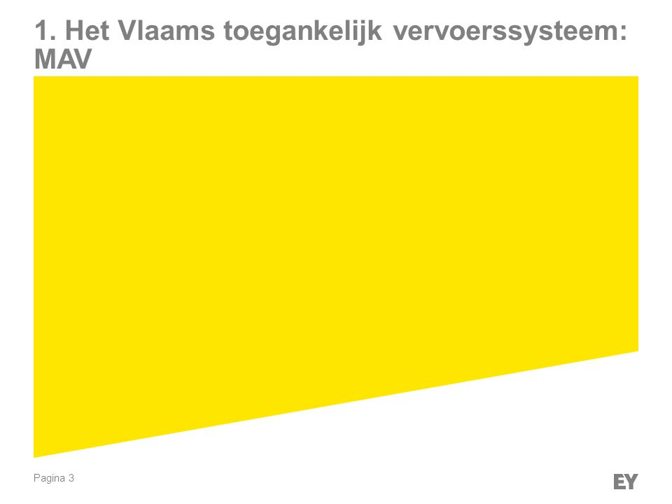 Pagina 4 ► Sinds 2009 werd er een nieuwe aanpak naar voren geschoven om een gebiedsdekkend toegankelijk vervoersysteem voor heel Vlaanderen te realiseren: De Mobiliteitscentrale Aangepast Vervoer (MAV).