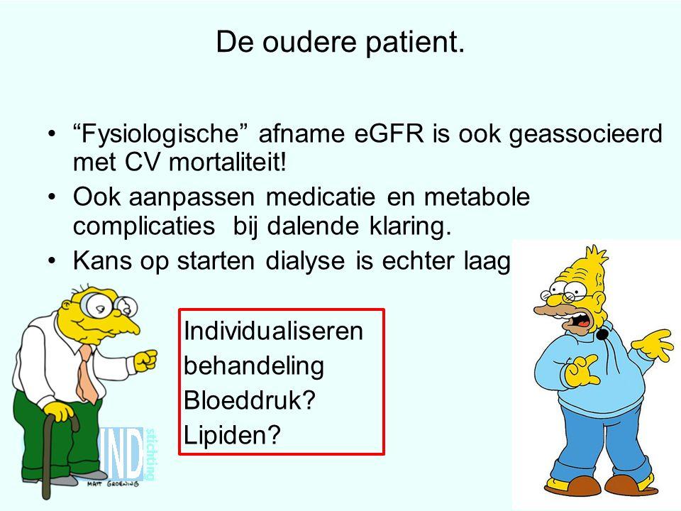 De oudere patient. Fysiologische afname eGFR is ook geassocieerd met CV mortaliteit.