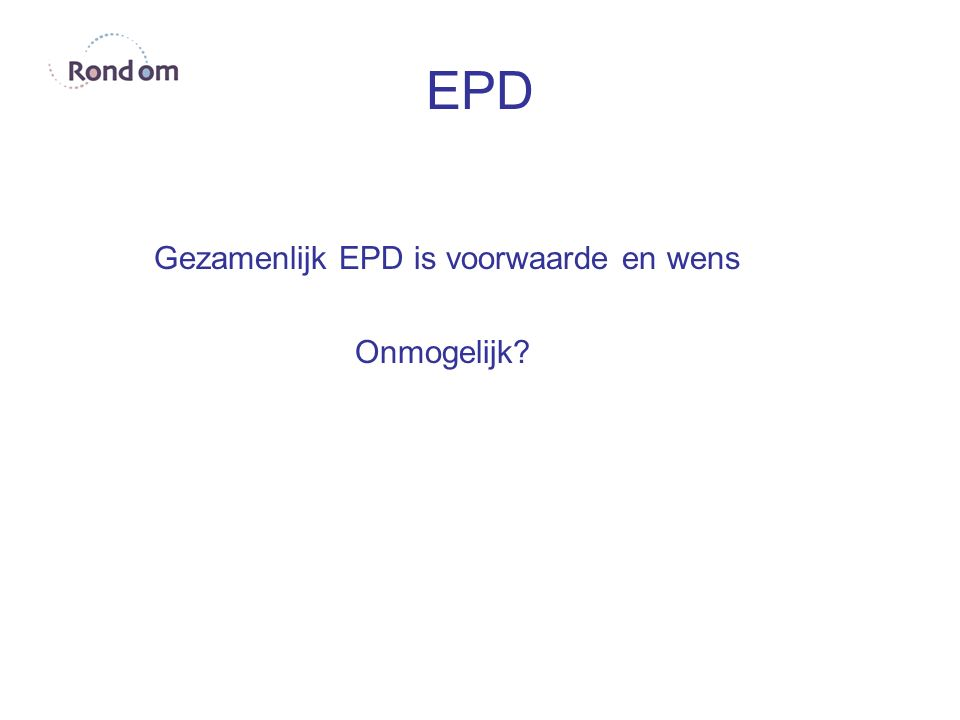 EPD Gezamenlijk EPD is voorwaarde en wens Onmogelijk