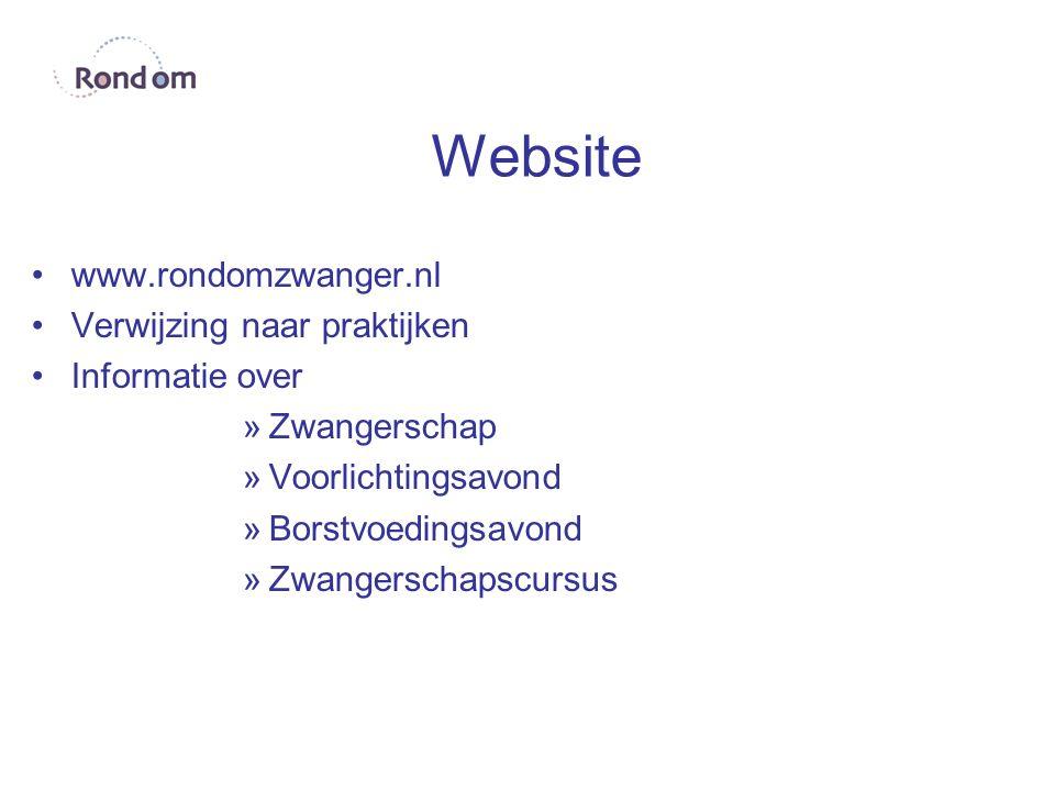 Website www.rondomzwanger.nl Verwijzing naar praktijken Informatie over »Zwangerschap »Voorlichtingsavond »Borstvoedingsavond »Zwangerschapscursus