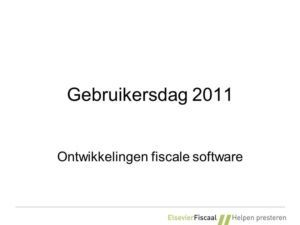 Gebruikersdag 2011 Ontwikkelingen fiscale software