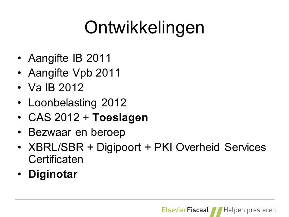 Ontwikkelingen Aangifte IB 2011 Aangifte Vpb 2011 Va IB 2012 Loonbelasting 2012 CAS 2012 + Toeslagen Bezwaar en beroep XBRL/SBR + Digipoort + PKI Overheid Services Certificaten Diginotar