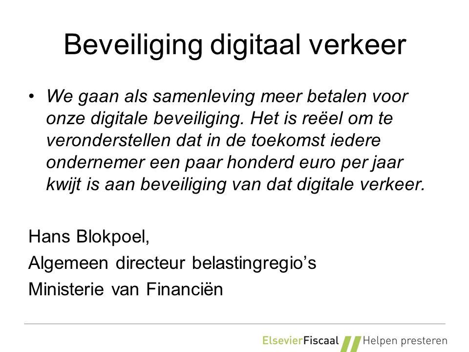 Beveiliging digitaal verkeer We gaan als samenleving meer betalen voor onze digitale beveiliging. Het is reëel om te veronderstellen dat in de toekoms